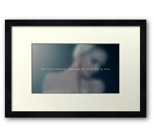 The only person Framed Print