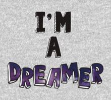 I'm a Dreamer by Isabella Mendiola