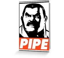 Haggar Pipe Obey Design Greeting Card