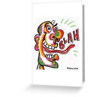 'BLAH!' Greeting Card