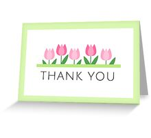 Pink tulips thank you card Greeting Card