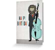 Happy Birthday - Lion Plays Bass  Greeting Card