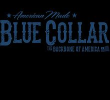 Blue Collar - The Backbone of America by dtkindling