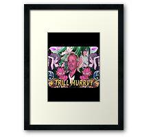 Trill Murrvy Framed Print