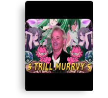Trill Murrvy Canvas Print