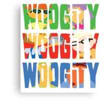 Woogity, Woogity, Woogity Canvas Print