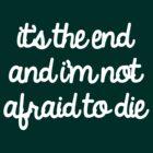 It's The End by Abigail-Devon Sawyer-Parker