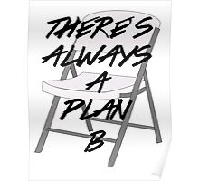 There's ALWAYS a Plan B Poster