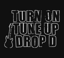 Turn on, Tune Up, Drop D by BenClark