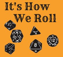It's How We Roll - Dungeons and Dragons by Sarah Ball (TheMaggotPie)
