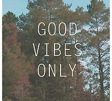 GoodVibes Only  by Annehannah