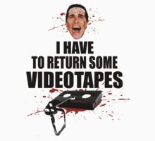American Psycho - I have to Return Some Videotapes by JohnFlickster