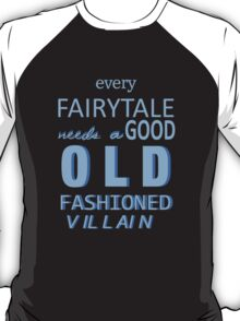 Every Fairytale T-Shirt