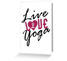 Live, Love, Yoga Greeting Card