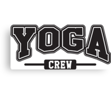 Yoga crew Canvas Print