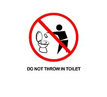DO NOT THROW IN TOILET  by Dpeidsyc
