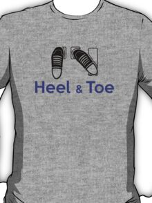 Heel & Toe (6) T-Shirt