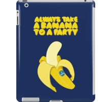 Always Take a Banana to a Party iPad Case/Skin