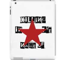 Killing in the name Of iPad Case/Skin