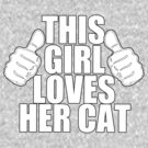 THIS GIRL LOVES HER CAT by red addiction