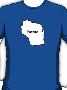 Wisconsin. Home.  T-Shirt