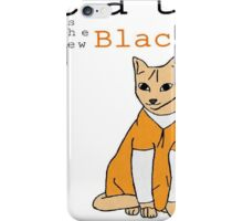 Cat is the new Black iPhone Case/Skin