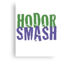 Hodor Smash! Canvas Print