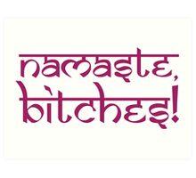 Namaste Bitches Lotus Pink Art Print