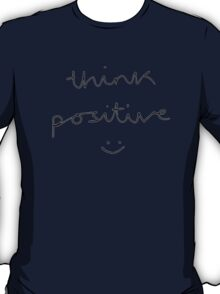 Think Positive (black & white) T-Shirt