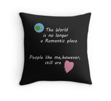 People Like Me (Still A Romantic)  Throw Pillow