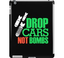 Drop Cars Not Bombs (1) iPad Case/Skin