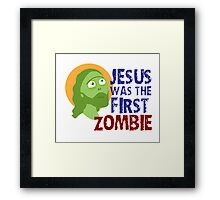 jesus was the first zombie Framed Print