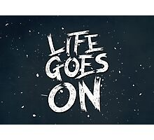 Life Goes On Photographic Print