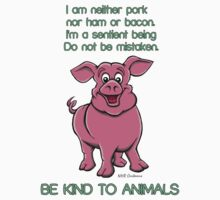 Be kind to pigs by Voice for Animals .