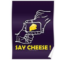 Say cheese Poster