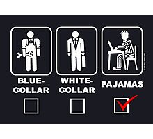 Blue collar,white collar or pajama Photographic Print