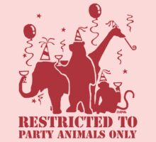Restricted to party animal only by NewSignCreation