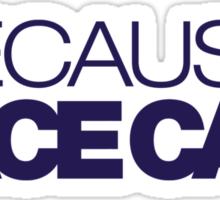 BECAUSE RACE CAR (4) Sticker