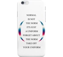 Normal is not the norm iPhone Case/Skin