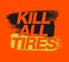 Kill All Tires (2) Kids Clothes