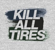 Kill All Tires (4) Kids Clothes