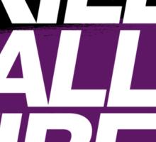 Kill All Tires (6) Sticker