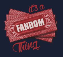 Its a FANDOM Thing by RooDesign