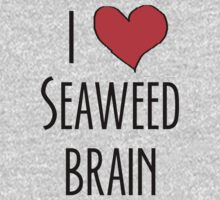 I love seaweed brain Kids Clothes