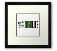 High Life Framed Print