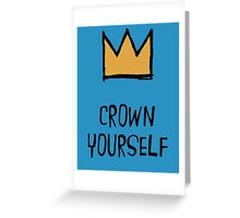 Crown Yourself Greeting Card