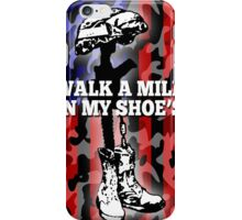 walk a mile in my shoes iPhone Case/Skin