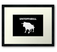 Unstoppabull (Unstoppable Bull) white version Framed Print