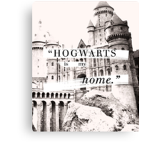 Hogwarts is my home Canvas Print