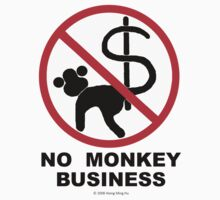 No monkey business by NewSignCreation